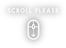 SCROLL PLEASE